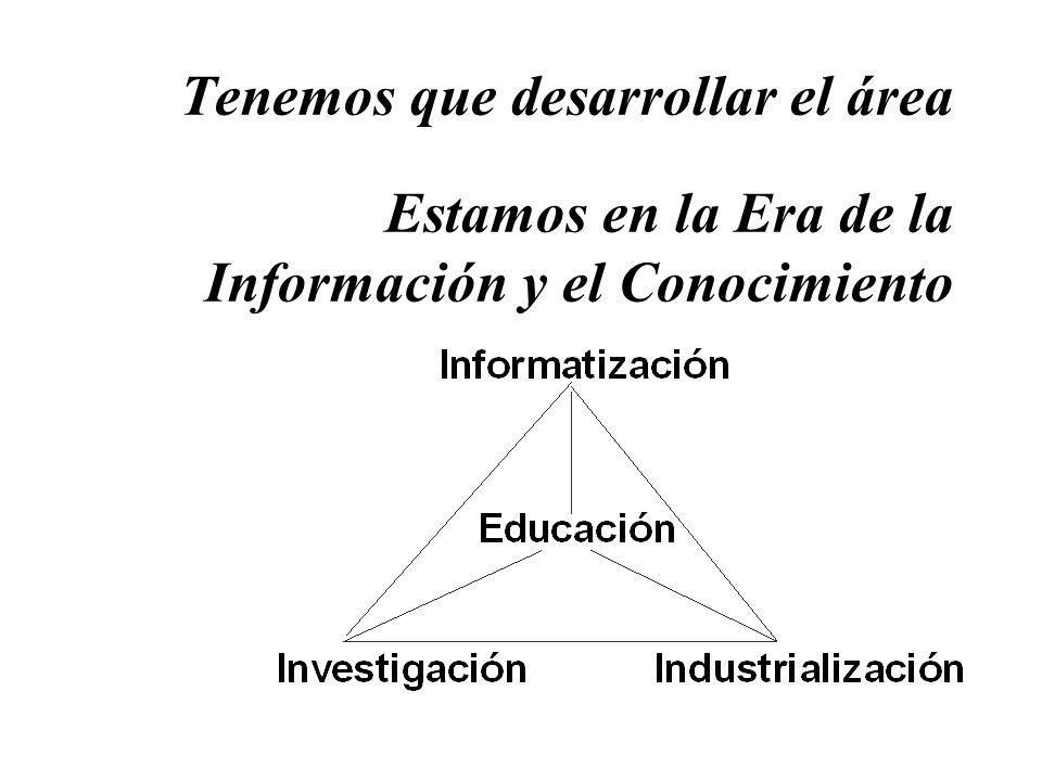 Tenemos que desarrollar el área Estamos en la Era de la Información y el Conocimiento