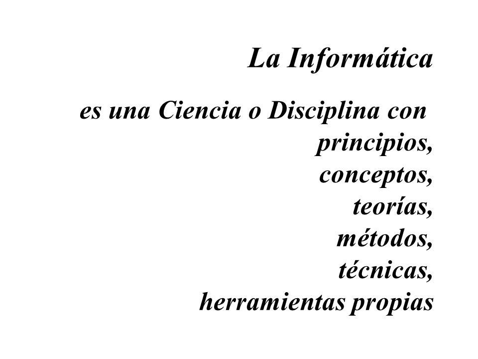 INFORMÁTICA Es el área que se encarga del estudio y tratamiento de la Información