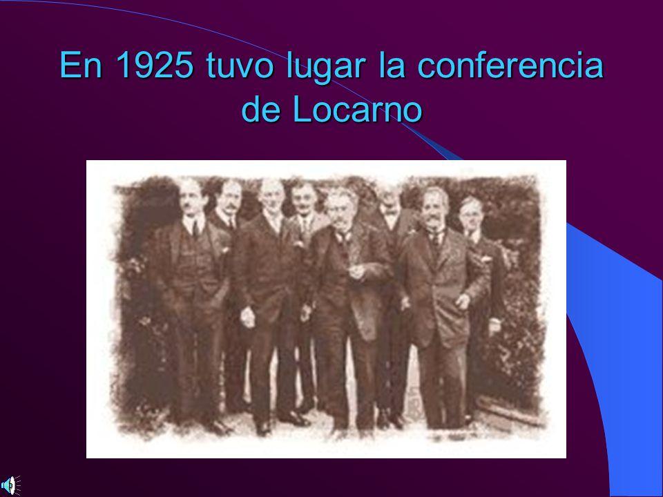 En 1925 tuvo lugar la conferencia de Locarno