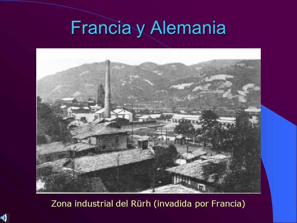 Francia y Alemania Zona industrial del Rürh (invadida por Francia)
