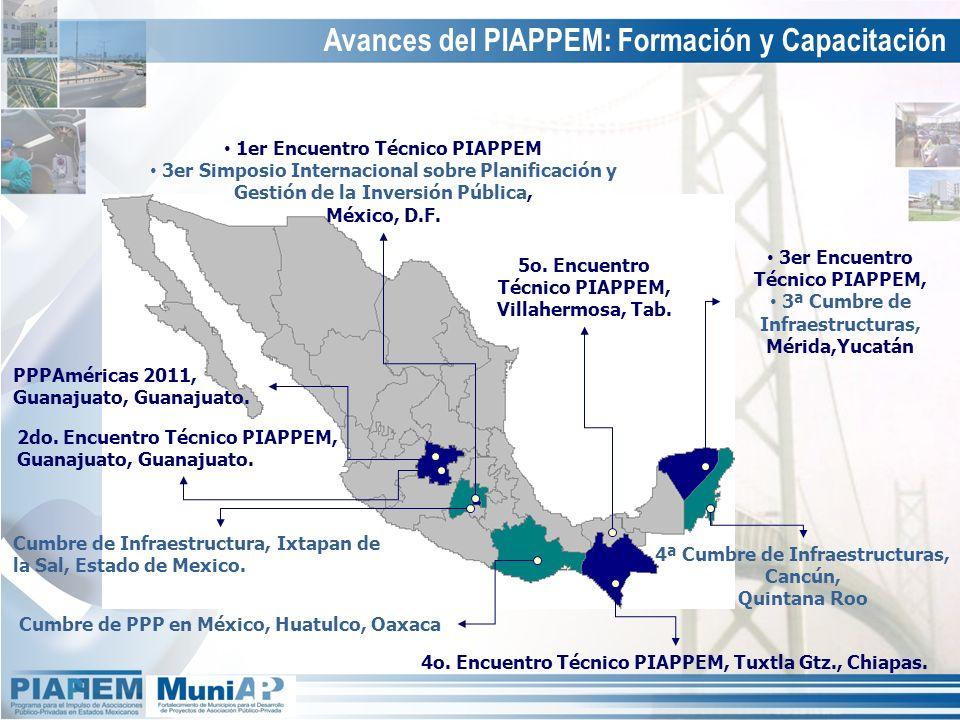 Avances del PIAPPEM: Formación y Capacitación 3er Encuentro Técnico PIAPPEM, 3ª Cumbre de Infraestructuras, Mérida,Yucatán 4o. Encuentro Técnico PIAPP
