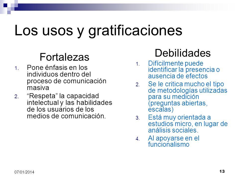 13 07/01/2014 Los usos y gratificaciones Fortalezas 1. Pone énfasis en los individuos dentro del proceso de comunicación masiva 2. Respeta la capacida