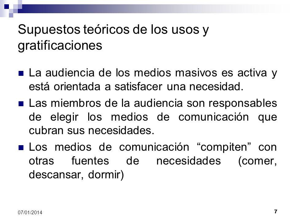 7 07/01/2014 Supuestos teóricos de los usos y gratificaciones La audiencia de los medios masivos es activa y está orientada a satisfacer una necesidad