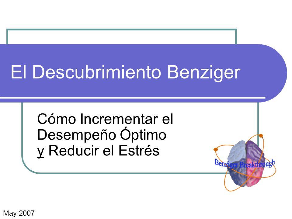 El Descubrimiento Benziger Cómo Incrementar el Desempeño Óptimo y Reducir el Estrés May 2007