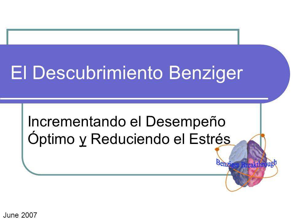 El Descubrimiento Benziger Incrementando el Desempeño Óptimo y Reduciendo el Estrés June 2007