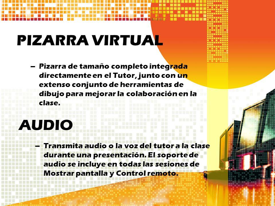 PIZARRA VIRTUAL –Pizarra de tamaño completo integrada directamente en el Tutor, junto con un extenso conjunto de herramientas de dibujo para mejorar l