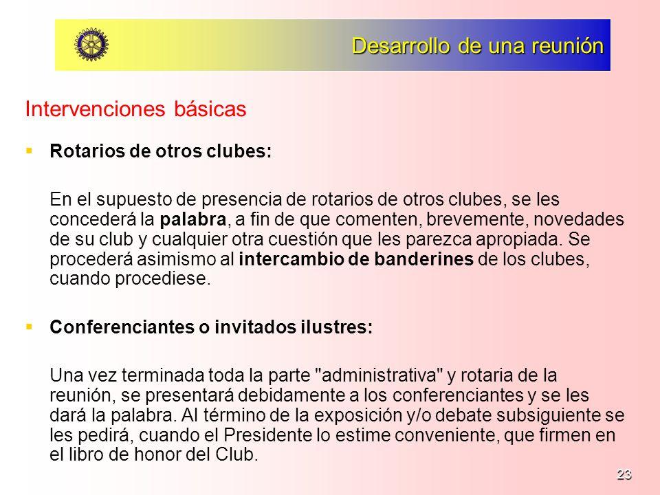 23 Desarrollo de una reunión Rotarios de otros clubes: En el supuesto de presencia de rotarios de otros clubes, se les concederá la palabra, a fin de