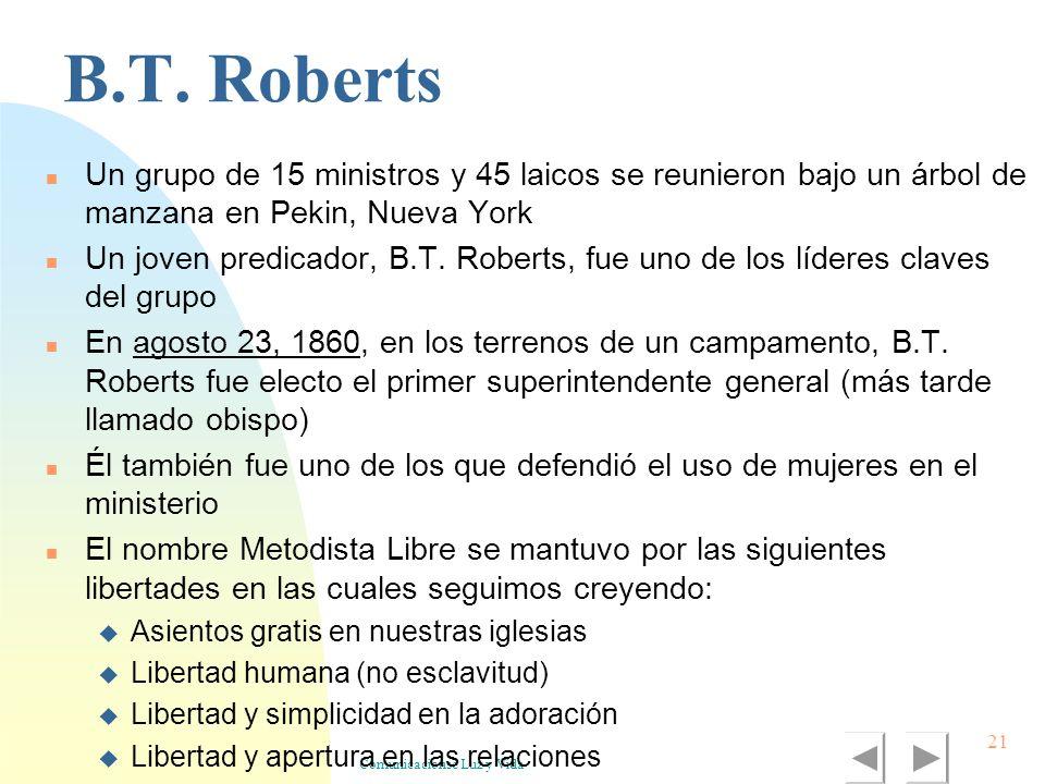 Comunicacionse Luz y Vida 21 B.T. Roberts Un grupo de 15 ministros y 45 laicos se reunieron bajo un árbol de manzana en Pekin, Nueva York Un joven pre