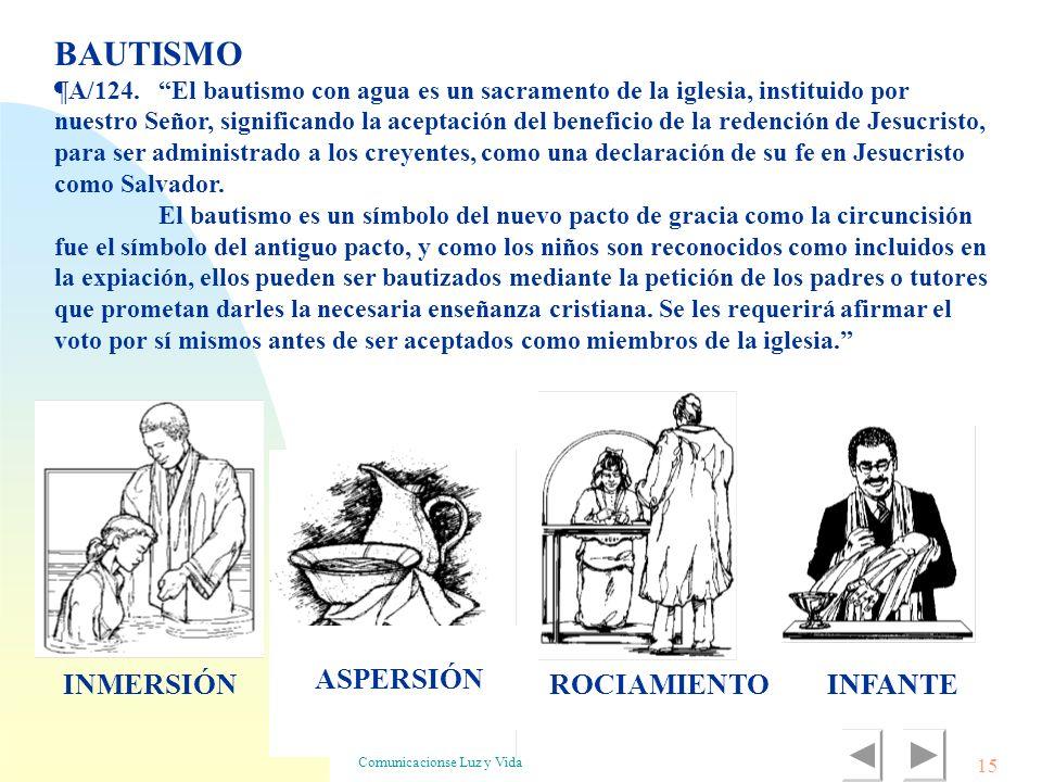 Comunicacionse Luz y Vida ASPERSIÓN BAUTISMO ¶A/124.El bautismo con agua es un sacramento de la iglesia, instituido por nuestro Señor, significando la