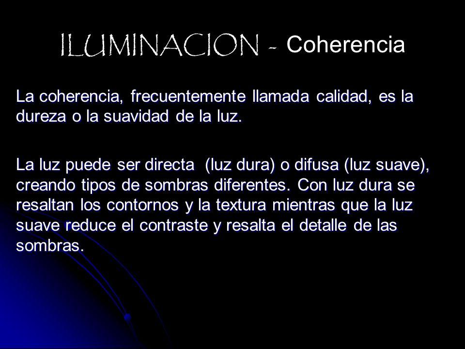 La coherencia, frecuentemente llamada calidad, es la dureza o la suavidad de la luz. La luz puede ser directa (luz dura) o difusa (luz suave), creando