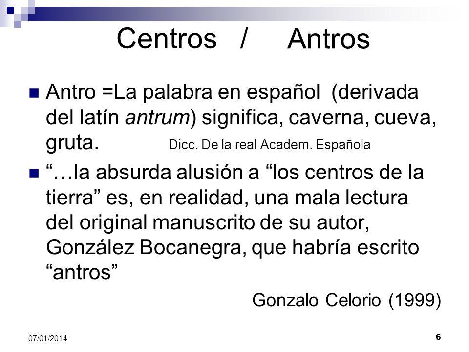 Centros / Antro =La palabra en español (derivada del latín antrum) significa, caverna, cueva, gruta. Dicc. De la real Academ. Española …la absurda alu