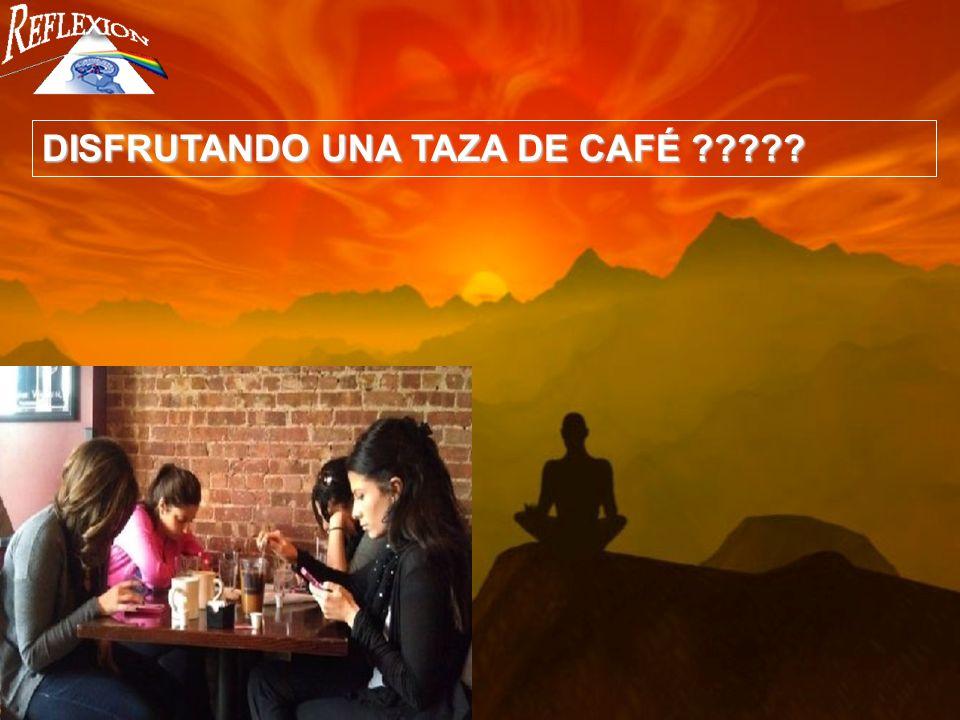 DISFRUTANDO UNA TAZA DE CAFÉ ?????