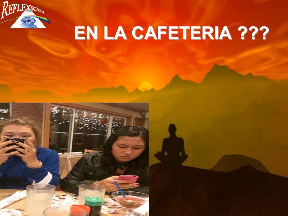 EN LA CAFETERIA ???