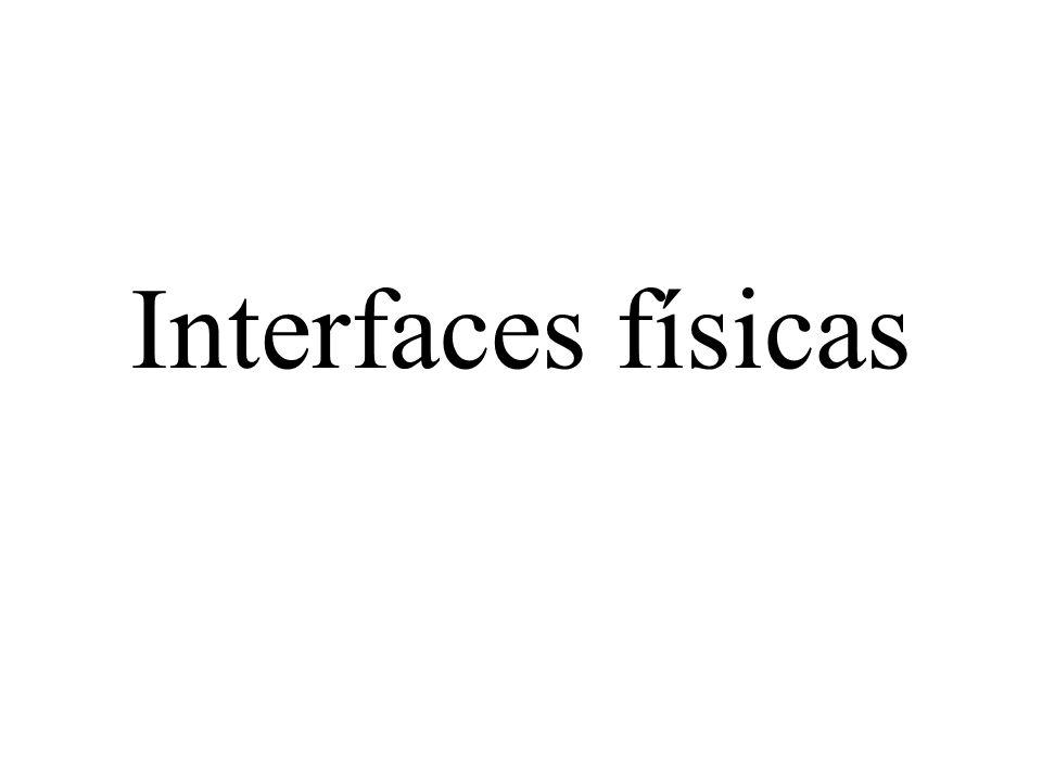 Interfaces físicas