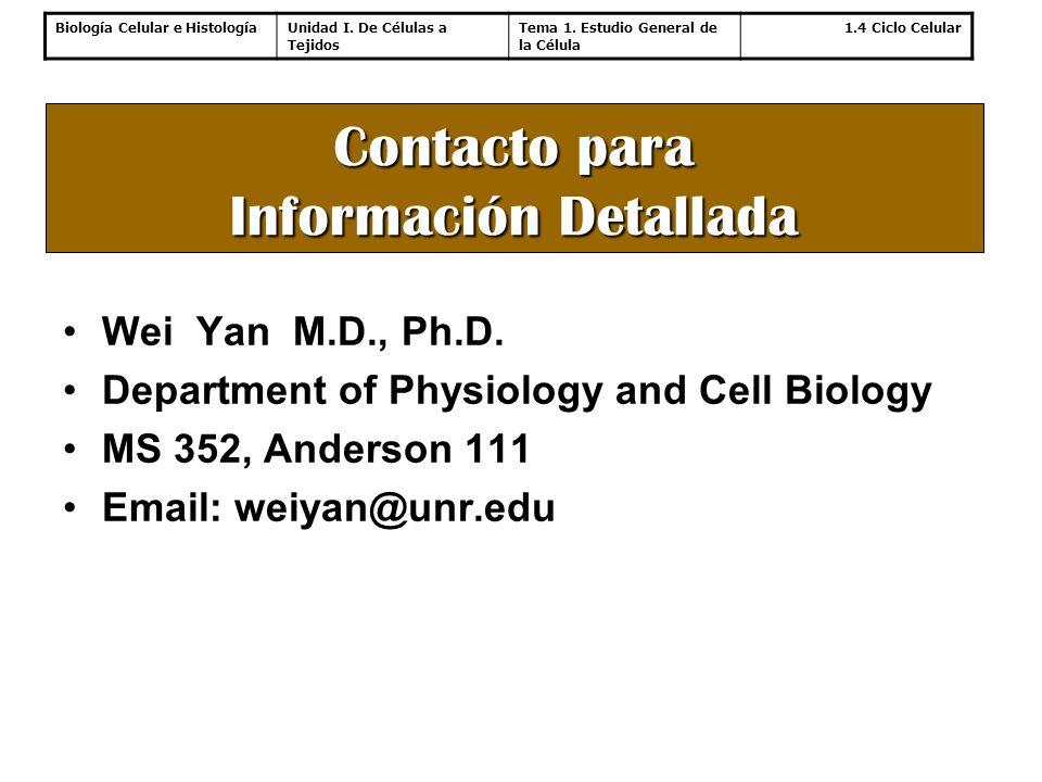 Biología Celular e HistologíaUnidad I. De Células a Tejidos Tema 1. Estudio General de la Célula 1.4 Ciclo Celular Contacto para Información Detallada