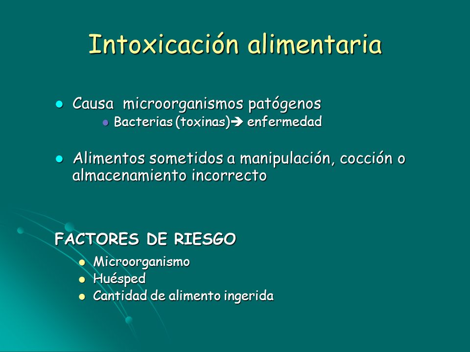 Intoxicación alimentaria Causa microorganismos patógenos Causa microorganismos patógenos Bacterias (toxinas) enfermedad Bacterias (toxinas) enfermedad