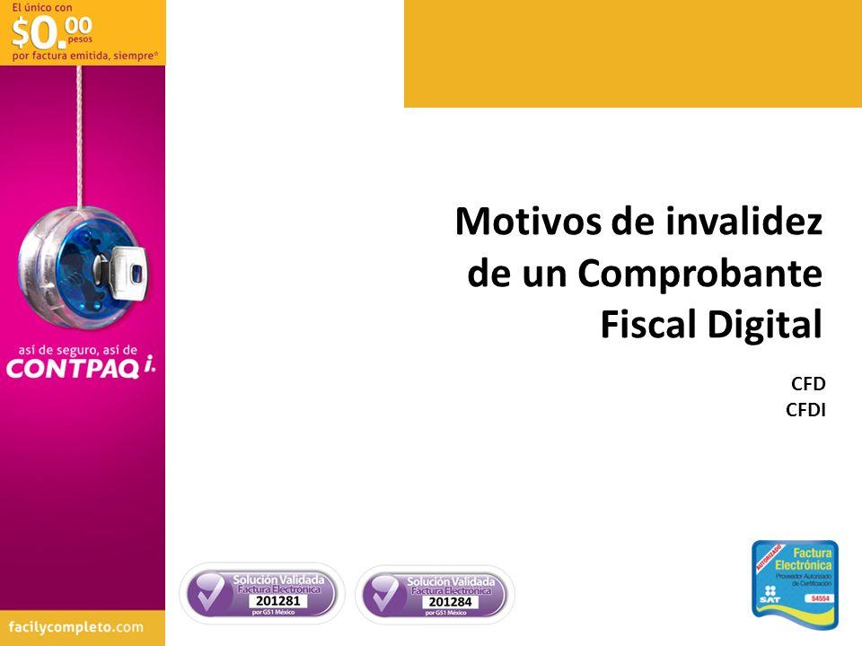 CFD CFDI Motivos de invalidez de un Comprobante Fiscal Digital