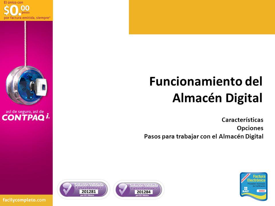 Características Opciones Pasos para trabajar con el Almacén Digital Funcionamiento del Almacén Digital