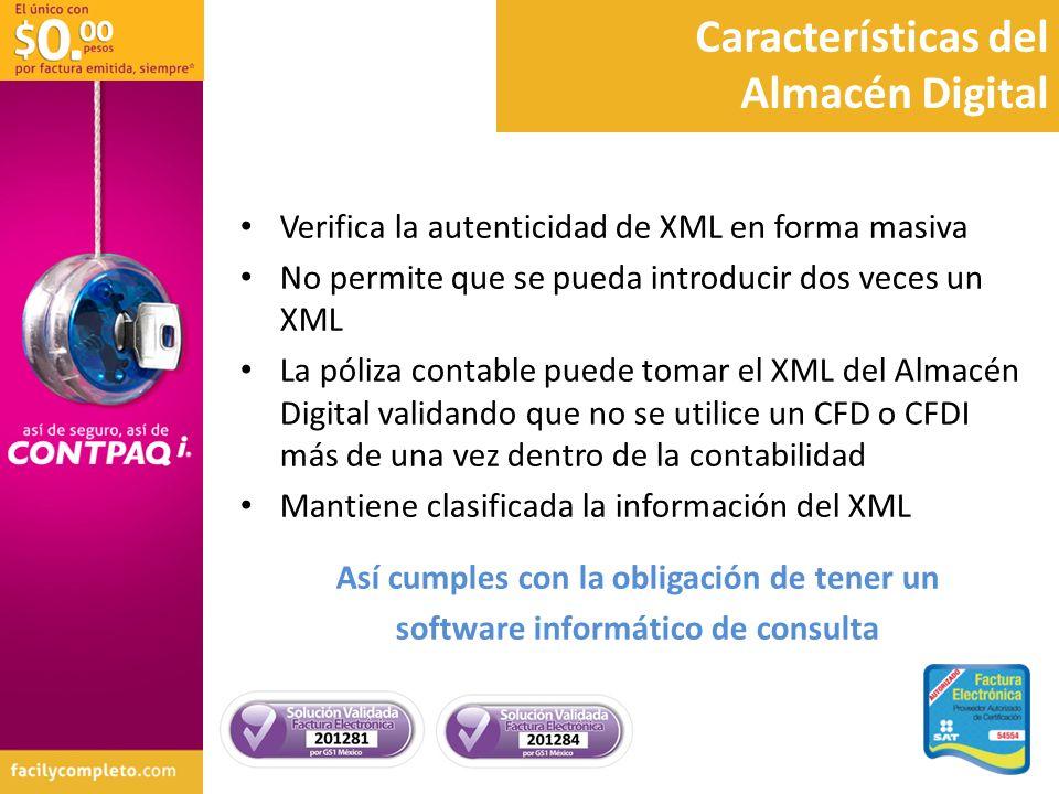 Características del Almacén Digital Verifica la autenticidad de XML en forma masiva No permite que se pueda introducir dos veces un XML La póliza cont