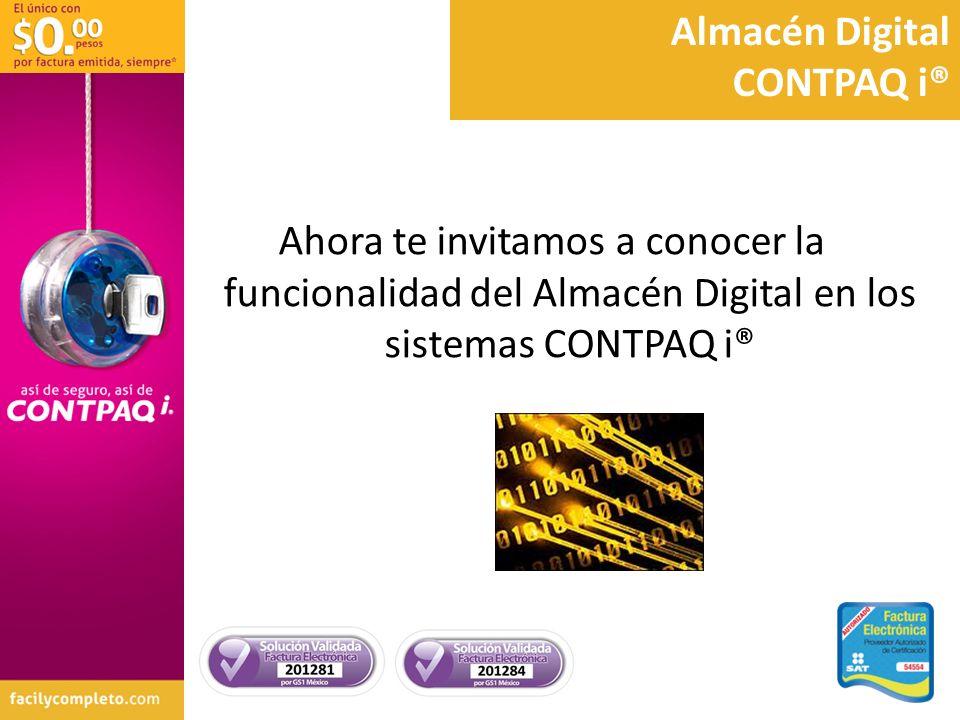 Almacén Digital CONTPAQ i® Ahora te invitamos a conocer la funcionalidad del Almacén Digital en los sistemas CONTPAQ i®