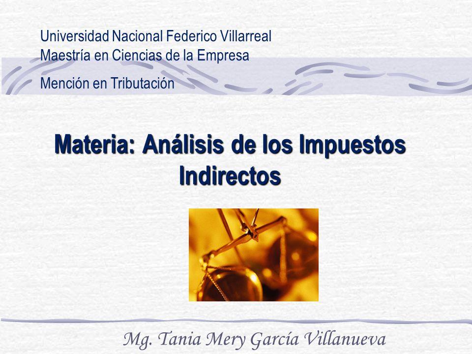 Materia: Análisis de los Impuestos Indirectos Mg.