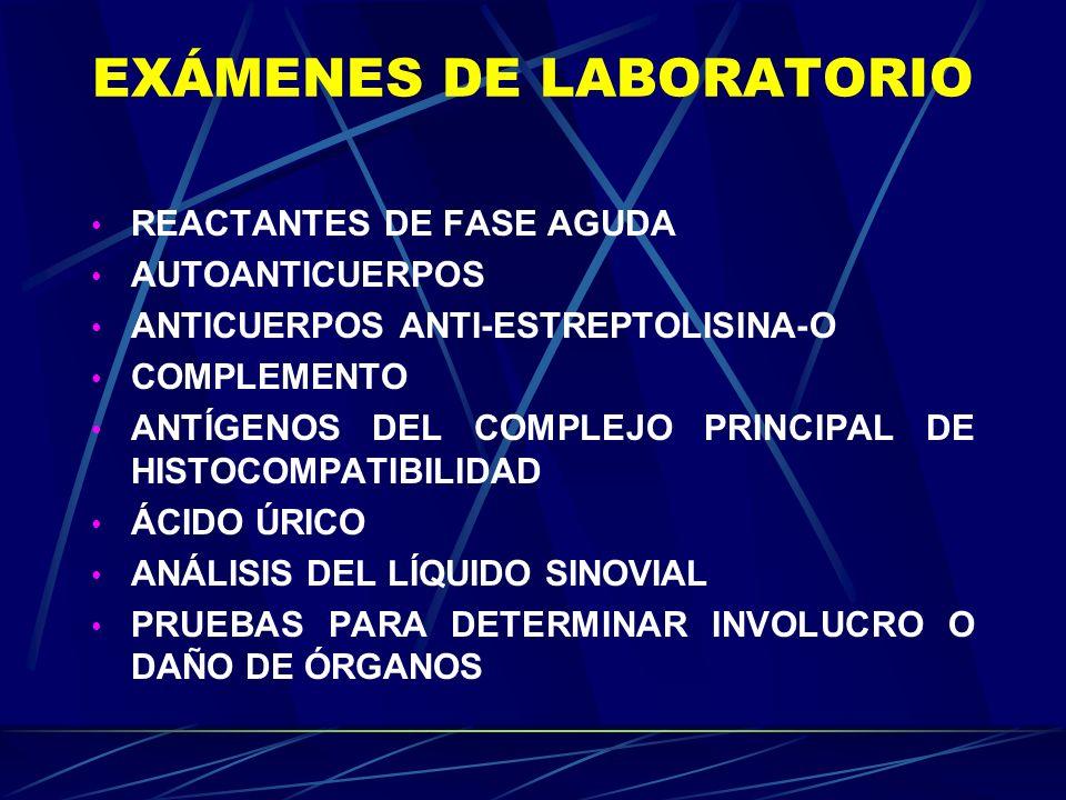 EXÁMENES DE LABORATORIO REACTANTES DE FASE AGUDA AUTOANTICUERPOS ANTICUERPOS ANTI-ESTREPTOLISINA-O COMPLEMENTO ANTÍGENOS DEL COMPLEJO PRINCIPAL DE HIS
