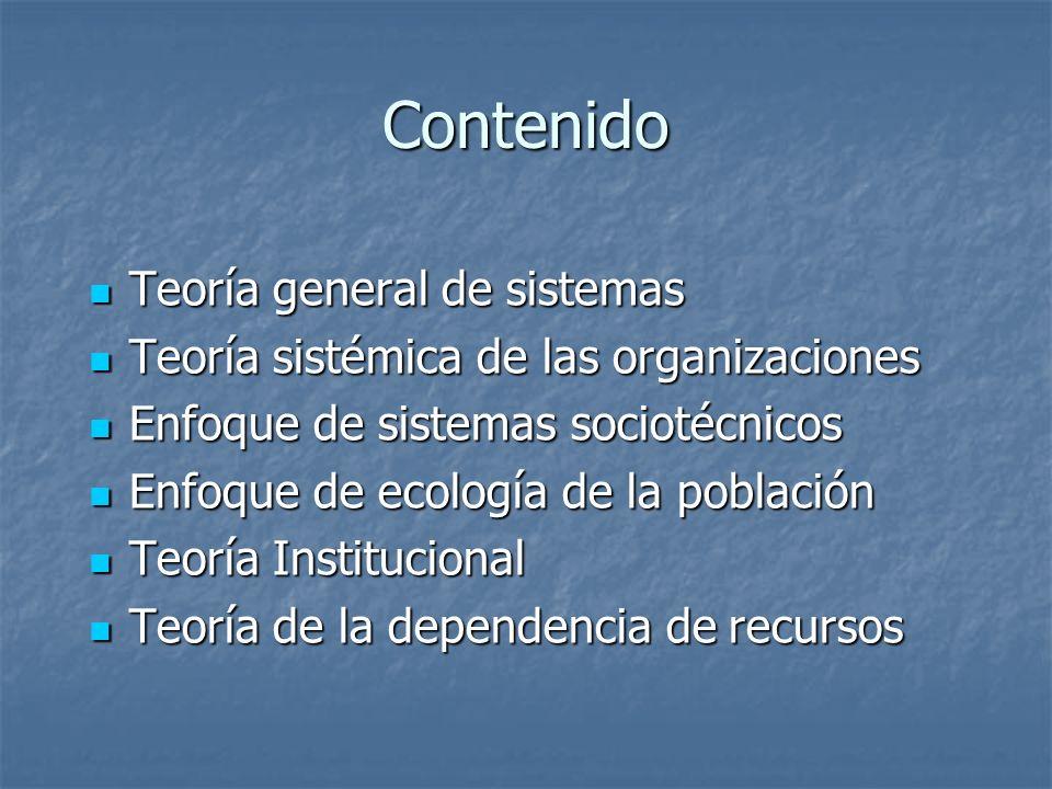 Contenido Teoría general de sistemas Teoría general de sistemas Teoría sistémica de las organizaciones Teoría sistémica de las organizaciones Enfoque