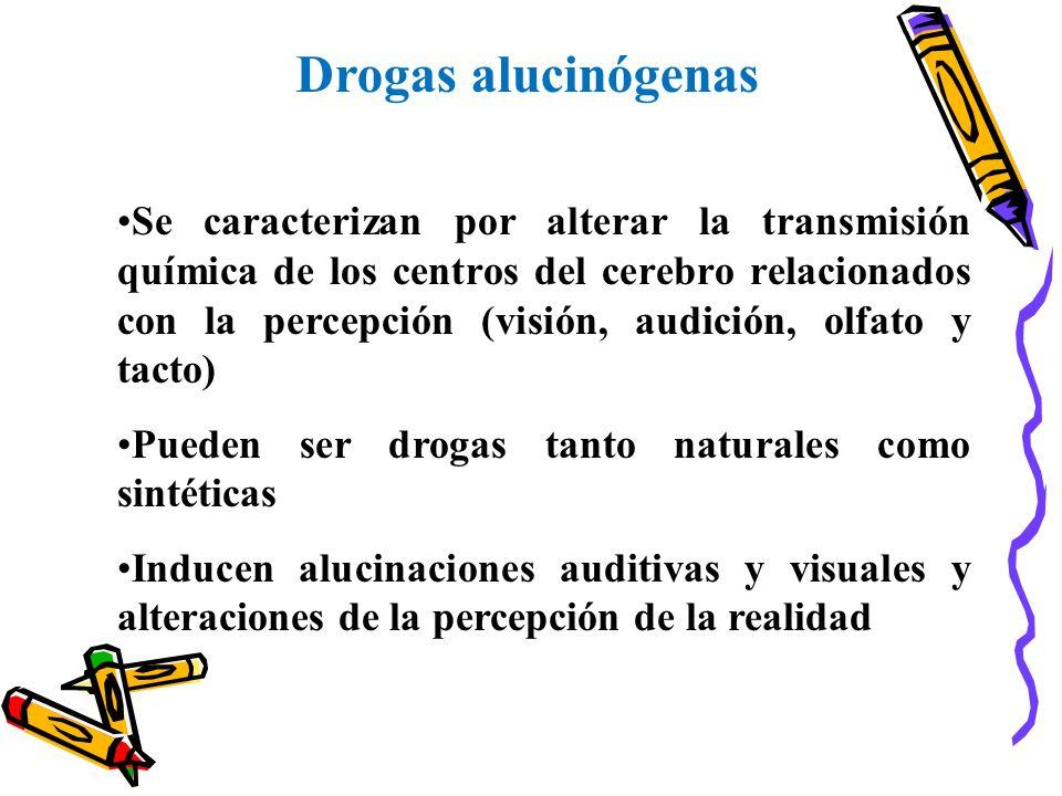 Drogas alucinógenas Se caracterizan por alterar la transmisión química de los centros del cerebro relacionados con la percepción (visión, audición, ol