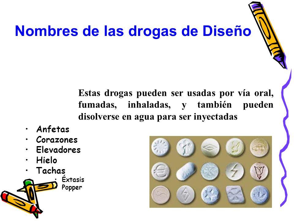 Anfetas Corazones Elevadores Hielo Tachas Éxtasis Popper Estas drogas pueden ser usadas por vía oral, fumadas, inhaladas, y también pueden disolverse