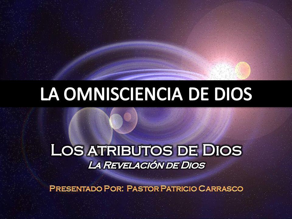 7.Para el cristiano, la omnisciencia de Dios infunde gran confianza, consuelo, y gozo.
