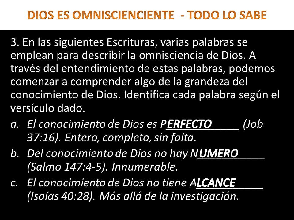 3. En las siguientes Escrituras, varias palabras se emplean para describir la omnisciencia de Dios. A través del entendimiento de estas palabras, pode