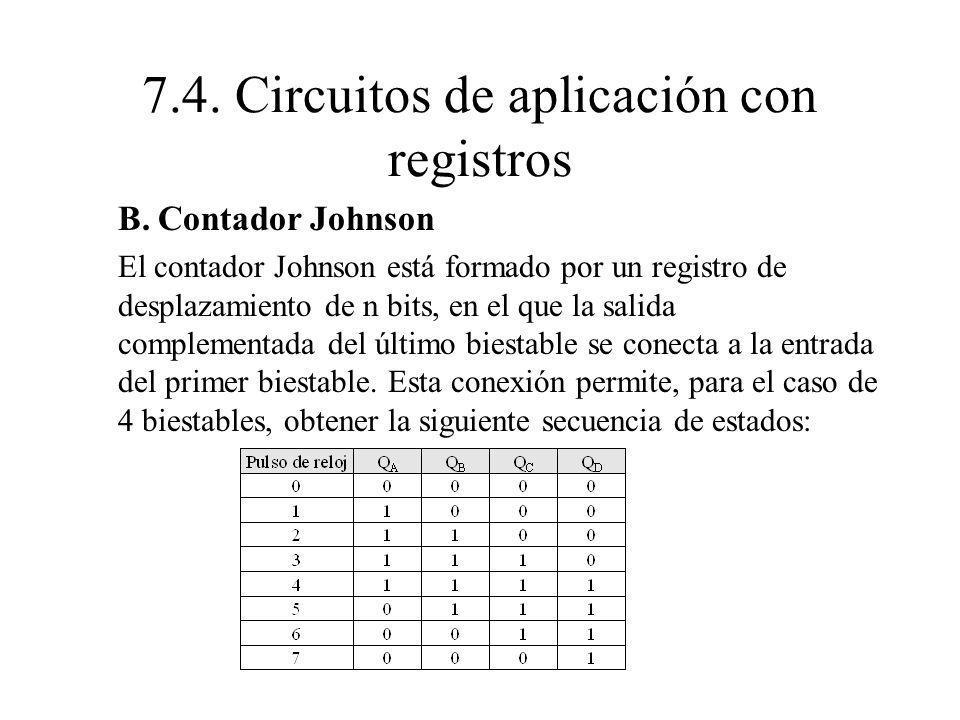 B. Contador Johnson El contador Johnson está formado por un registro de desplazamiento de n bits, en el que la salida complementada del último biestab