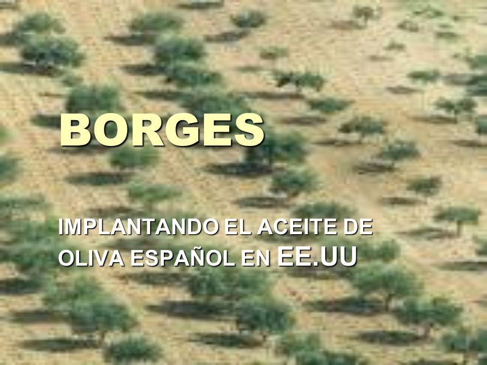 BORGES IMPLANTANDO EL ACEITE DE OLIVA ESPAÑOL EN EE.UU