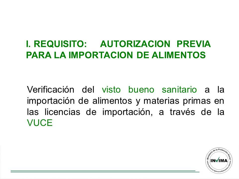 Verificación del visto bueno sanitario a la importación de alimentos y materias primas en las licencias de importación, a través de la VUCE I.