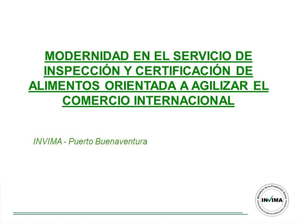 MODERNIDAD EN EL SERVICIO DE INSPECCIÓN Y CERTIFICACIÓN DE ALIMENTOS ORIENTADA A AGILIZAR EL COMERCIO INTERNACIONAL INVIMA - Puerto Buenaventura