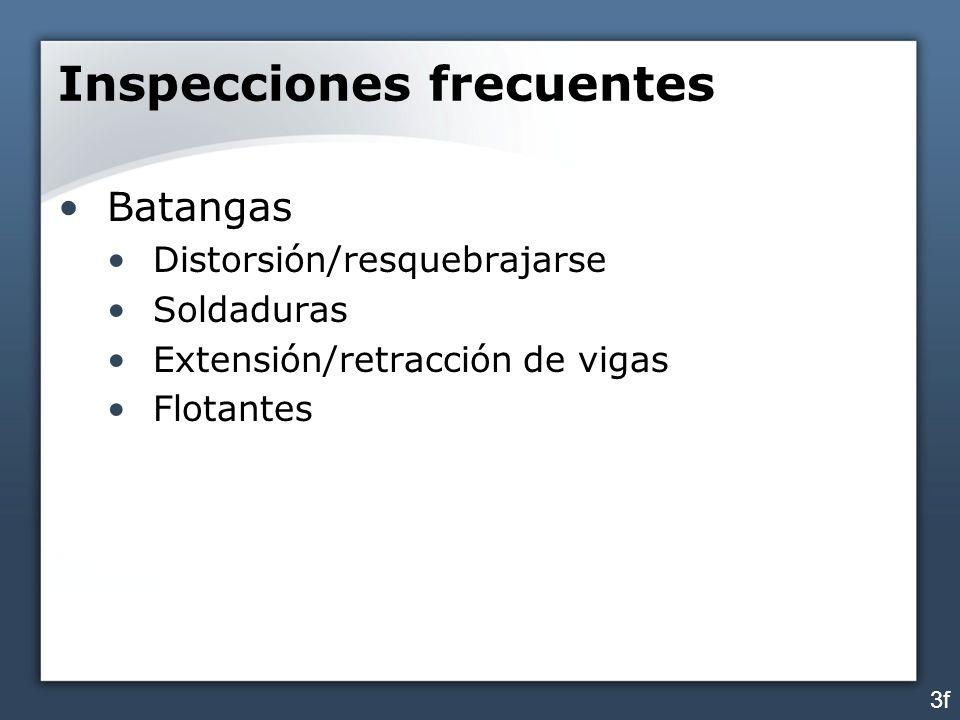 Inspecciones frecuentes Batangas Distorsión/resquebrajarse Soldaduras Extensión/retracción de vigas Flotantes 3f