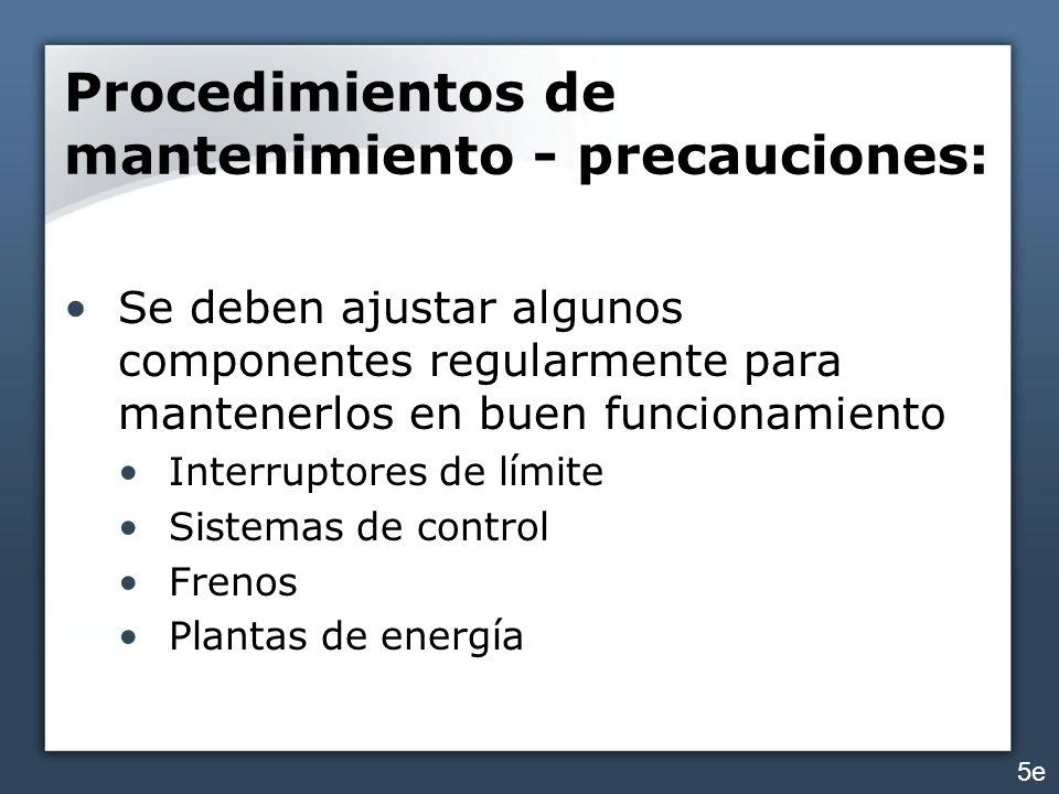 Procedimientos de mantenimiento - precauciones: Se deben ajustar algunos componentes regularmente para mantenerlos en buen funcionamiento Interruptore