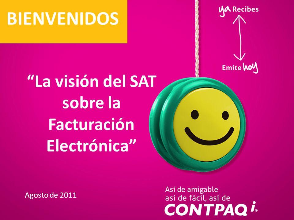 facilycompleto.com La visión del SAT sobre la Facturación Electrónica BIENVENIDOS Agosto de 2011