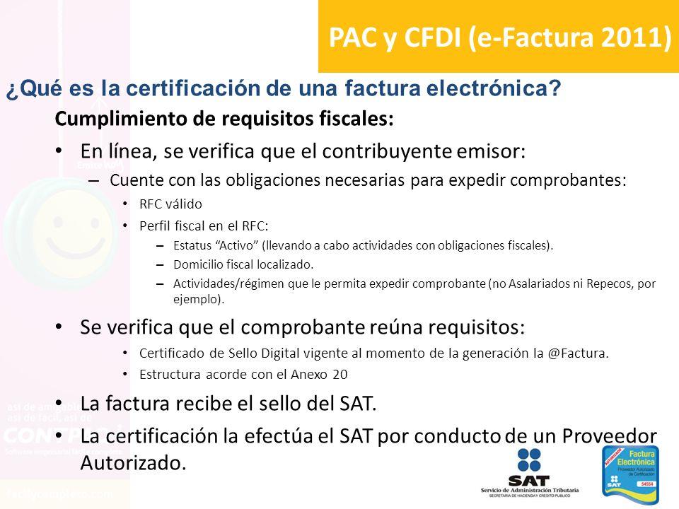PAC y CFDI (e-Factura 2011) Cumplimiento de requisitos fiscales: En línea, se verifica que el contribuyente emisor: – Cuente con las obligaciones nece