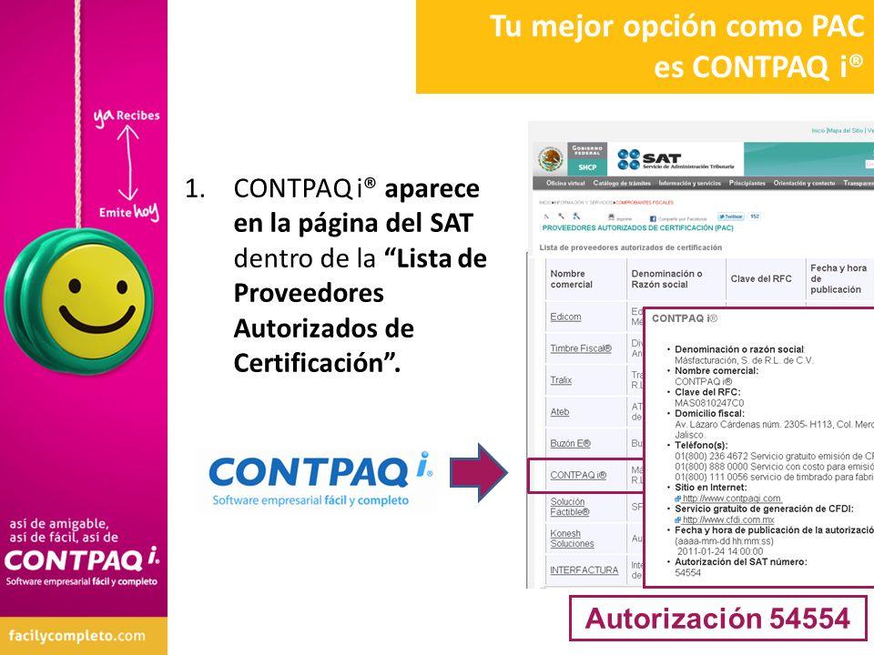 1.CONTPAQ i® aparece en la página del SAT dentro de la Lista de Proveedores Autorizados de Certificación. Autorización 54554 Tu mejor opción como PAC