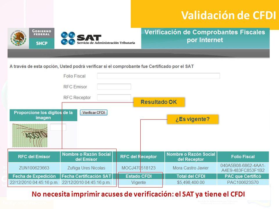 Validación de CFDI Resultado OK ¿Es vigente? No necesita imprimir acuses de verificación: el SAT ya tiene el CFDI