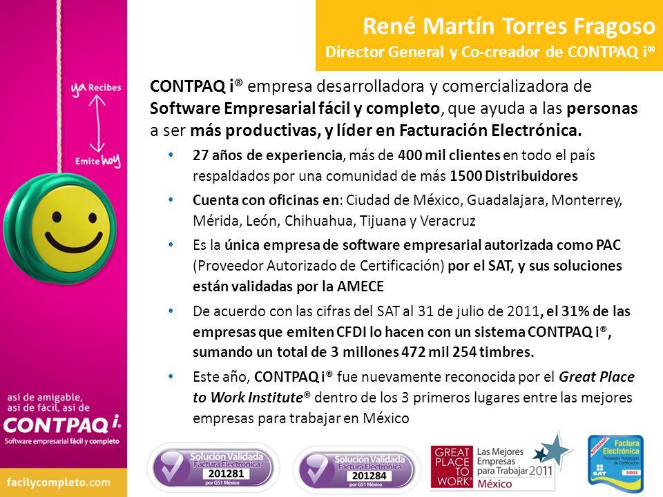 René Martín Torres Fragoso Director General y Co-creador de CONTPAQ i® CONTPAQ i® empresa desarrolladora y comercializadora de Software Empresarial fá