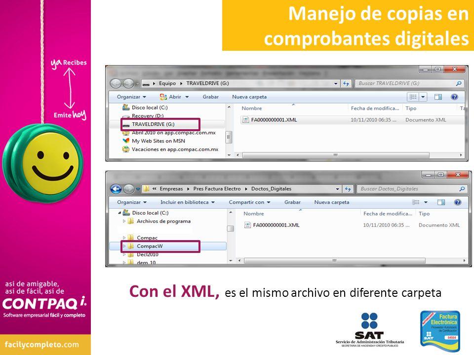 Con el XML, es el mismo archivo en diferente carpeta Manejo de copias en comprobantes digitales