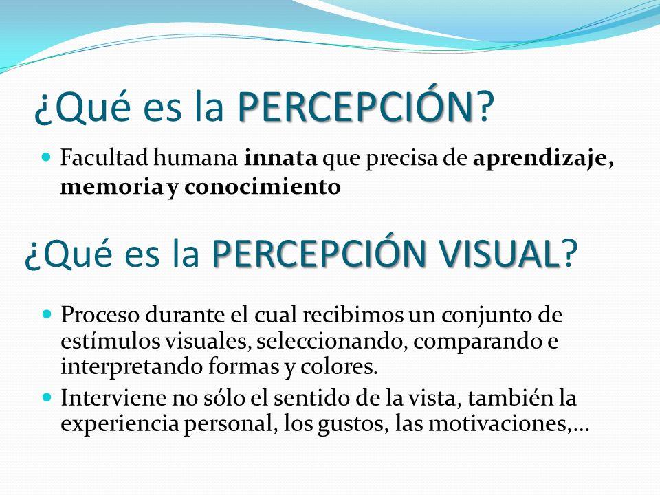 percepción visual La percepción visual es… ÓPTICA: percibimos la LUZ y el COLOR HÁPTICA: permite discriminar lo TÁCTIL