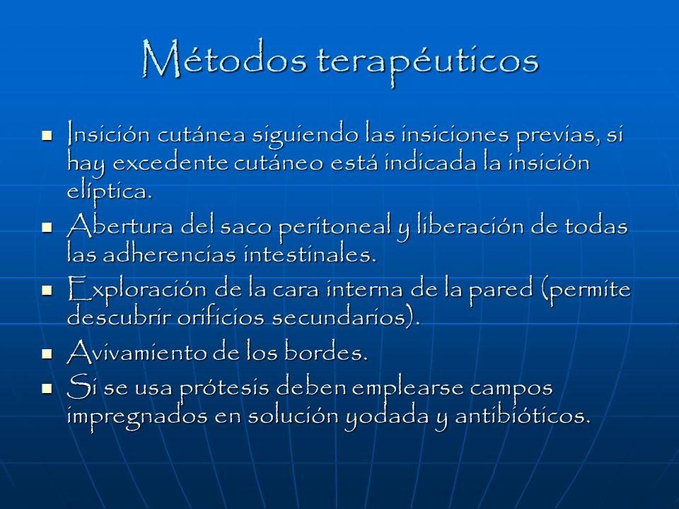 Métodos terapéuticos Insición cutánea siguiendo las insiciones previas, si hay excedente cutáneo está indicada la insición elíptica. Insición cutánea