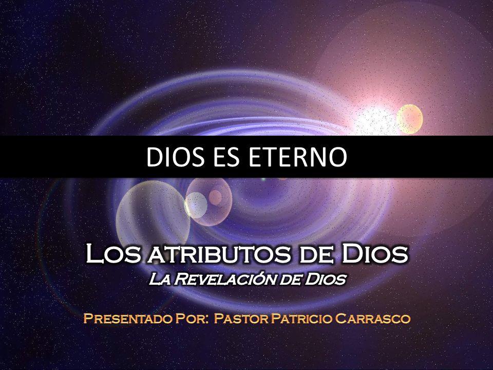 4.¿Cuál debe ser nuestra respuesta a la verdad de la eternidad de Dios.