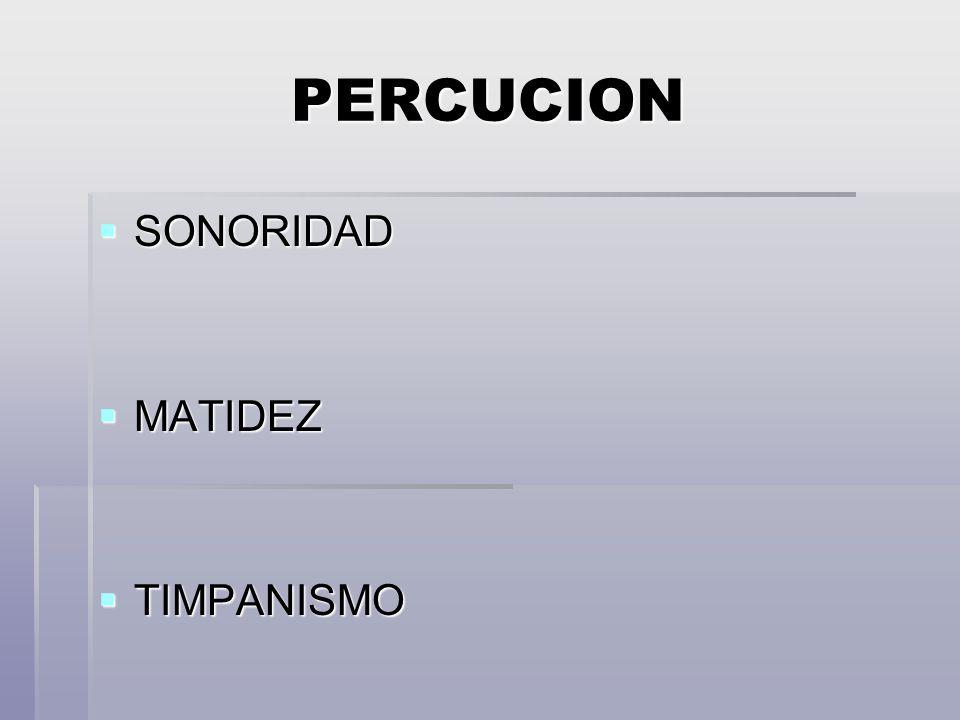 PERCUCION SONORIDAD SONORIDAD MATIDEZ MATIDEZ TIMPANISMO TIMPANISMO