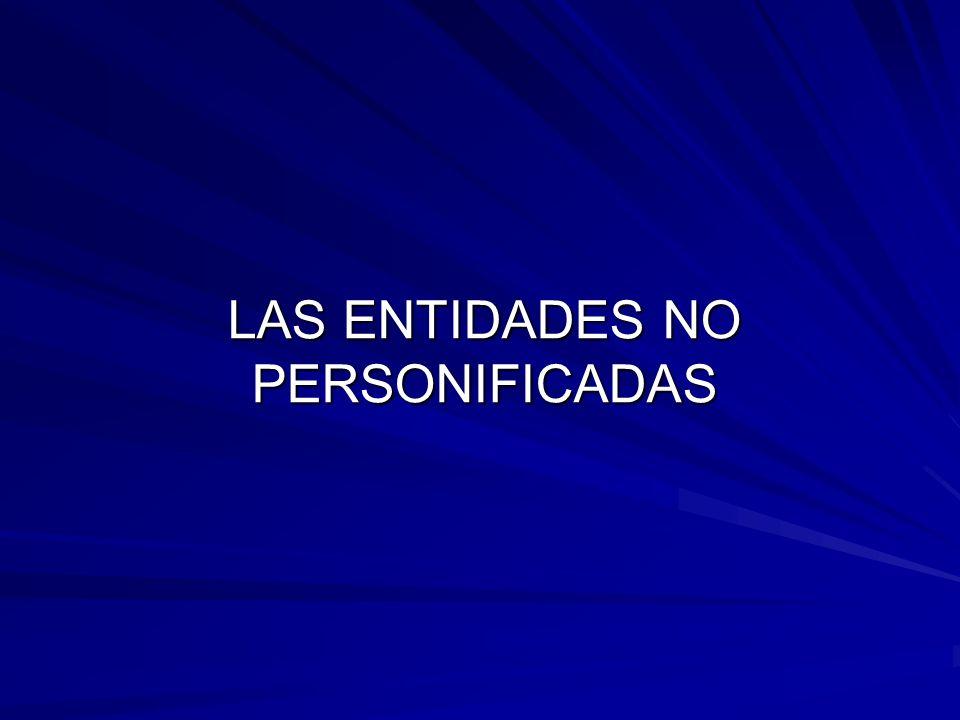 LAS ENTIDADES NO PERSONIFICADAS