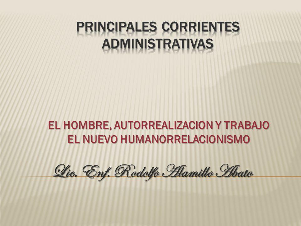 EL HOMBRE, AUTORREALIZACION Y TRABAJO EL NUEVO HUMANORRELACIONISMO Lic. Enf. Rodolfo Alamillo Abato