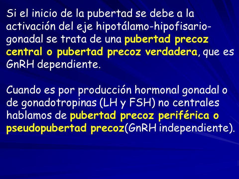Si el inicio de la pubertad se debe a la activación del eje hipotálamo-hipofisario- gonadal se trata de una pubertad precoz central o pubertad precoz